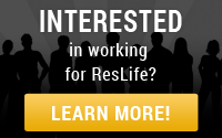 Interested in working for ResLife? Learn More.